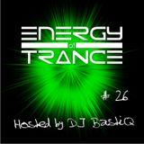 Energy of Trance - hosted by DJ BastiQ - EoTrance #26