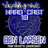 BEN LARSEN - arrache core (hardcast 10)