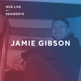Jamie Gibson - Tuesday 9th May 2018 - MCR Live Residents