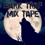 Dark Trap Mix Tape