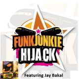FunkJunkie Hijack Show Featuring Jay Bakal 23rdFebruary 2017