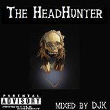 The HeadHunter mixed by DJK