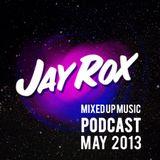 Jay Rox - Mixed up Music - May 2013