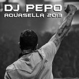 DJ. Pepo Closing Aquasella Festival 2013 - Live Sound - (Unofficial). 03 agosto 2013 @ 10:00 AM.