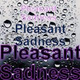 Pleasant Sadness