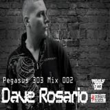 Pegasus 303 Mix 002 with Dave Rosario