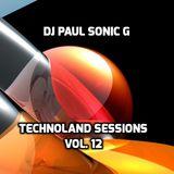 DJ PAUL SONIC G Presents TECHNOLAND SESSIONS VOL 12