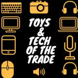 Toys & Tech of the Trade-Episode 18 | Bleeped