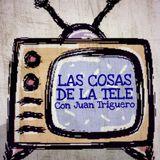 Las Cosas de la Tele, con Juan Triguero del viernes 15 de abril 2016.