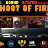 SHOOT OF FIRE VOL.1-KUTCHIE SOUND SYSTEM MIXED BY KARTSELEKTO