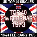 UK TOP 40: 18-24 FEBRUARY 1973