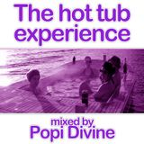 The hot tub experience - mixed by Popi Divine