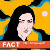 FACT mix 517 - Aurora Halal (Oct '15)