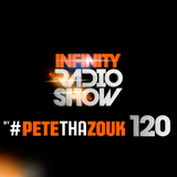 Pete Tha Zouk - Infinity Radio Show #120 (GUEST STEVEN ROD)