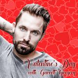 Valentine's Day 2018 with Garrett Gregory