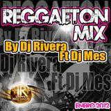 Reggaeton Mix (Enero 2012) By Dj Rivera Ft Dj Mes I.R.