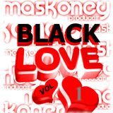 The Black Love Vol.1 - Maskoney Producer