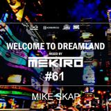 mektro - Welcome to Dreamland 61 (Mike Skap Guestmix)
