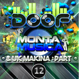 Doof - Monta Musica & UK Makina Mix - Part 12 - 2015