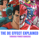 The DC Effect Explained Through Power Rangers!