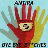 Antira - Bye Bye Bitches