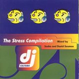 Sasha & Dave Seaman - DJ Culture - The Stress Compilation.
