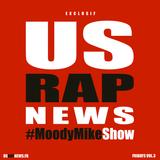 #MoodyMikeShow | USRapNewsFRIDAYS 03