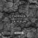 Cadenza Podcast   103 - La Fleur (Source)