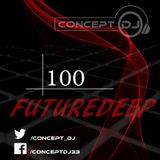 Concept - FutureDeep Vol. 100 (28.04.2017)