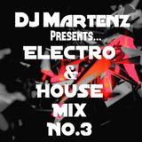 Electro & House Mix NO.3 By Martenz