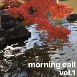 Morning Call vol.1