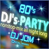 80's DJ's PARTY - NON STOP MIX ALL NIGHT LONG