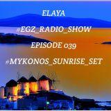 Elaya: #Mykonos_Sunrise_Set EGZ Epi.039 Radio Show @ INSOMNIA FM (05.08.2014)