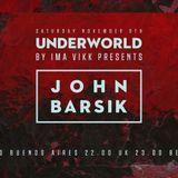 Underworld by Ima Vikk presents John Barsik - Episode #26