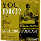You Dig? Podcast 0413 - Compiled By Simon Ham & Diesler