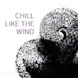 Chill like the wind
