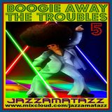 BOOGIE AWAY THE TROUBLES 5 = Chaka Khan, KC & the Sunshine Band, Isley Brothers, Boney M, Baccara
