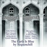 Ambient Treasures vol. 7 (The Earth Is Blue)