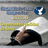 Os estranhos pedidos de Deus - Pr. Nilson Lima