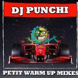 DJ PUNCHI - PETIT WARM UP MIXES