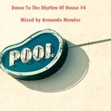 Dance To The Rhythm Of House #4 Mixed By Armando Mendes