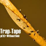 pEtEr Withoutfield - Trap-Tape