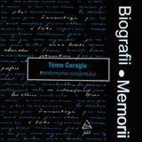 Biografii, Memorii: Toma Caragiu - 1. Pantomima Cuvantului (2010)