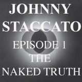 Episode 1: The Naked Truth