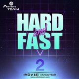 Artiste Team - Hard & Fast (Episode 2)