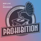 Prohibition - Tuesday 18th July 2017 - MCR Live Residents