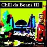 Chill da Beans 3