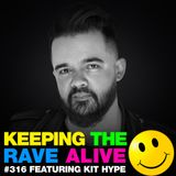 Keeping The Rave Alive Episode 316 featuring Kit Hype