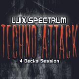 Luix Spectrum @ Techno Attack - 4 Decks Session 23.10.2012