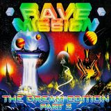 Rave Mission - The Dream Edition (Part 2)